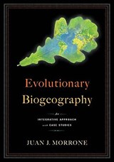 Evolutionary Biogeography - An Integrative Approach with Case Studies | Juan Morrone |