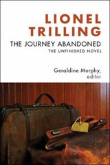The Journey Abandoned - The Unfinished Novel | Lionel Trilling |