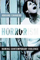 Horrorism - Naming Contemporary Violence | A Cavarero |