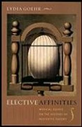 Elective Affinities - Musical Essays on the History of Aesthetic Theory