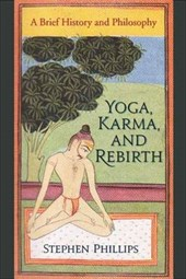 Yoga, Karma, and Rebirth - A Brief History and Philosophy