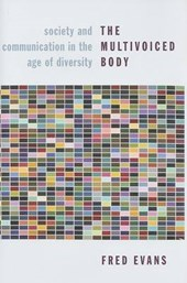 The Multivoiced Body - Society and Communication in the Age of Diversity