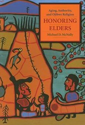 Honoring Elders - Ojibwe Aging, Religion, and Authority