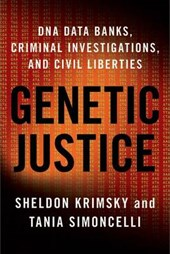 Genetic Justice - DNA Data Banks, Criminal Investigations and Civil Liberties