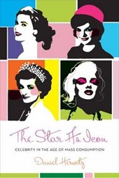 The Star as Icon - Celebrity in the Age of Mass Consumption
