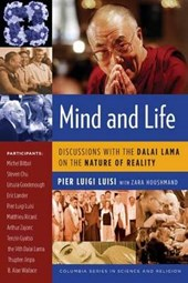 Mind and Life - Discussions with the Dalai Lama on the Nature of Reality