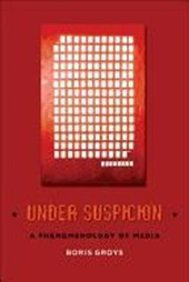 Under Suspicion - A Phenomenology of Media