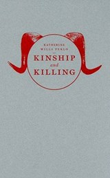 Kinship and Killing - The Animal in World Religions | Katherine Perlo |