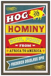 Hog and Hominy - Soul Food from Africa to America