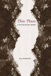 Thin Places - A Pilgrimage Home