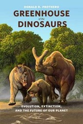 Greenhouse of the Dinosaurs - Evolution, Extinction and the Future of Our Planet