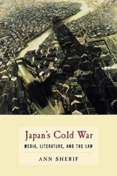 Japan's Cold War - Media, Literature, and the Law