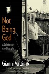 Not Being God - A Collaborative Autobiography | Gianni Vattimo |