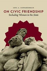 On Civic Friendship - Including Women in the State | Sibyl Schwarzenbach |