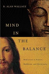 Mind in the Balance | B A Wallace |