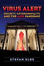 Virus Alert - Security, Governmentality, and the Global AIDS Pandemic