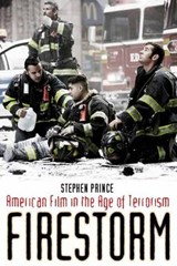 Firestorm - American Film in the Age of Terrorism | Stephen Prince |