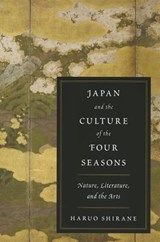 Japan and the Culture of the Four Seasons | Haruo Shirane |