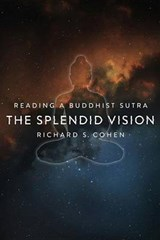 The Splendid Vision - Reading a Buddhist Sutra | Richard Cohen |