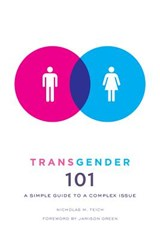 Transgender 101 - A Simple Guide to a Complex Issue | Nicholas Teich |