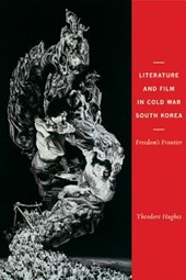 Literature and Film in Cold War South Korea - Freedom's Frontier
