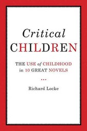 Critical Children - Images of Childhood in Ten Great Novels