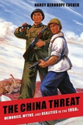 The China Threat - Memories, Myths, and Realities in the 1950s