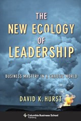 The New Ecology of Leadership | David K. Hurst |