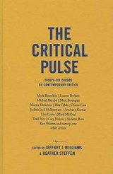 The Critical Pulse - Thirty-Six Credos by Contemporary Critics | Jeffrey Williams |