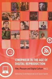 Cinephilia in the Age of Digital Reproduction - Film, Pleasure and Digital Culture, Vol