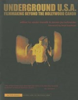 Underground U.S.A. - Filmmaking Beyond the Hollywood Canon | Xavier Mendik |
