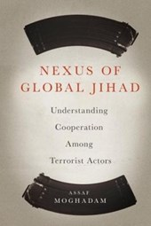 Nexus of Global Jihad | Assaf Moghadam |