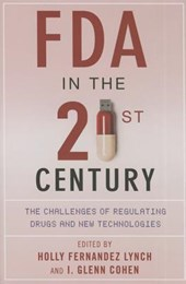 FDA in the Twenty-First Century - The Challenges of Regulating Drugs and New Technologies
