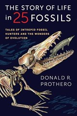 Story of Life in 25 Fossils | Donald R. Prothero |