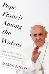 Pope francis among the wolves | Marco Politi |