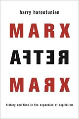 Marx after marx | Harry Harootunian |