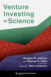 Venture Investing in Science | Jamison, Douglas W. ; Waite, Stephen R. |