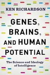 Genes, Brains, and Human Potential | Ken Richardson |