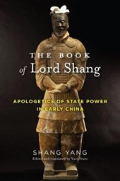 The Book of Lord Shang - Apologetics of State Power in Early China