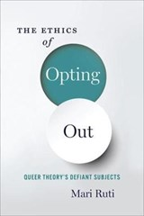 The Ethics of Opting Out | Mari Ruti |