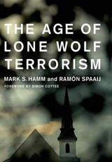Age of lone wolf terrorism | Mark S Hamm |