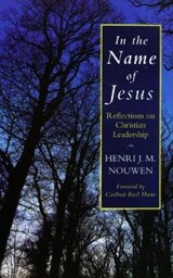 In the Name of Jesus | Henri J M Nouwen |