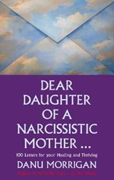 Dear Daughter of a Narcissisitic Mother... | Danu Morrigan |