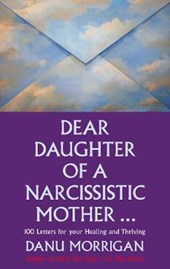 Dear Daughter of a Narcissisitic Mother...