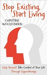 Stop Existing, Start Living | Christine Woolfenden |