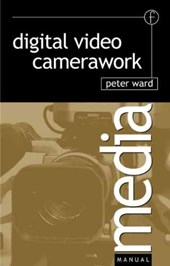 Digital Video Camerawork | Peter Ward |