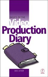 Basics of the Video Production Diary | Des Lyver |