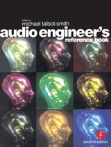 Audio Engineer's Reference Book | Michael (freelance audio consultant and technical writer. Formerly an audio engineer trainer at Bbc Wood Norton.) Talbot-Smith |