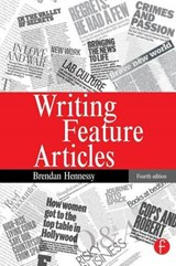 Writing Feature Articles | Brendan Hennessy |