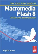 Focal Easy Guide to Macromedia Flash | Birgitta Hosea |